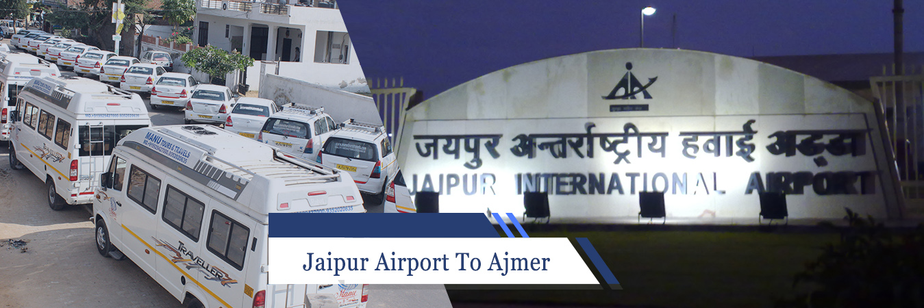 Jaipur Airport To Ajmer Cab
